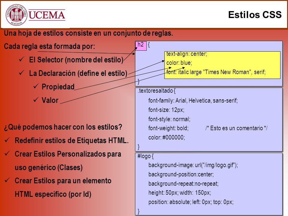 Estilos CSS Una hoja de estilos consiste en un conjunto de reglas.