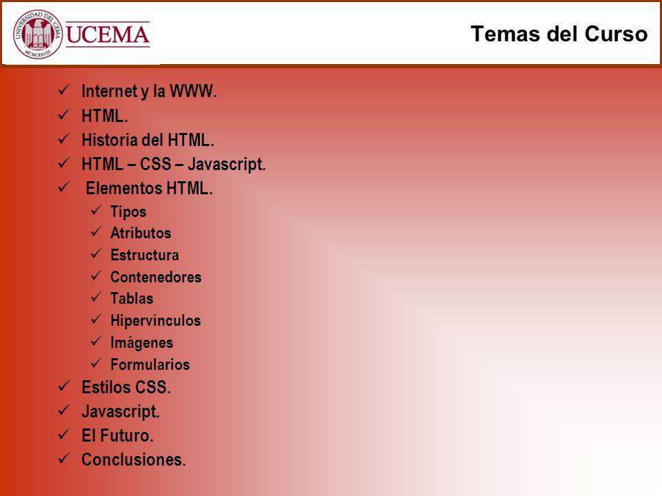 Temas del Curso Internet y la WWW. HTML. Historia del HTML.