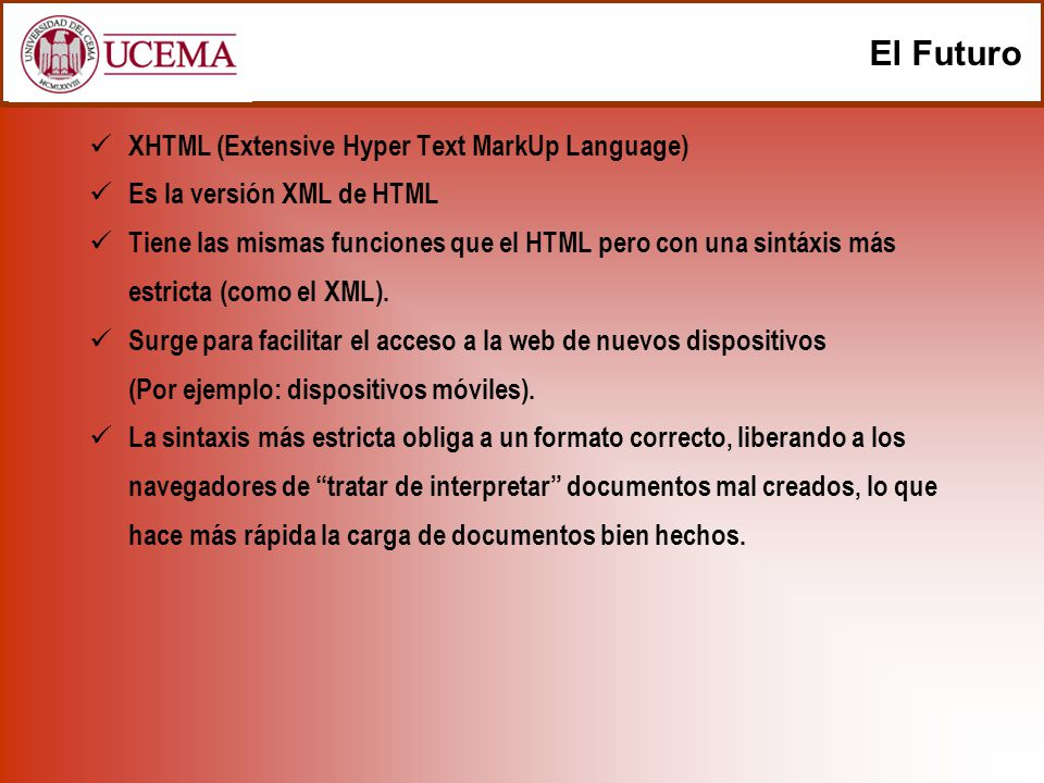 El Futuro XHTML (Extensive Hyper Text MarkUp Language)