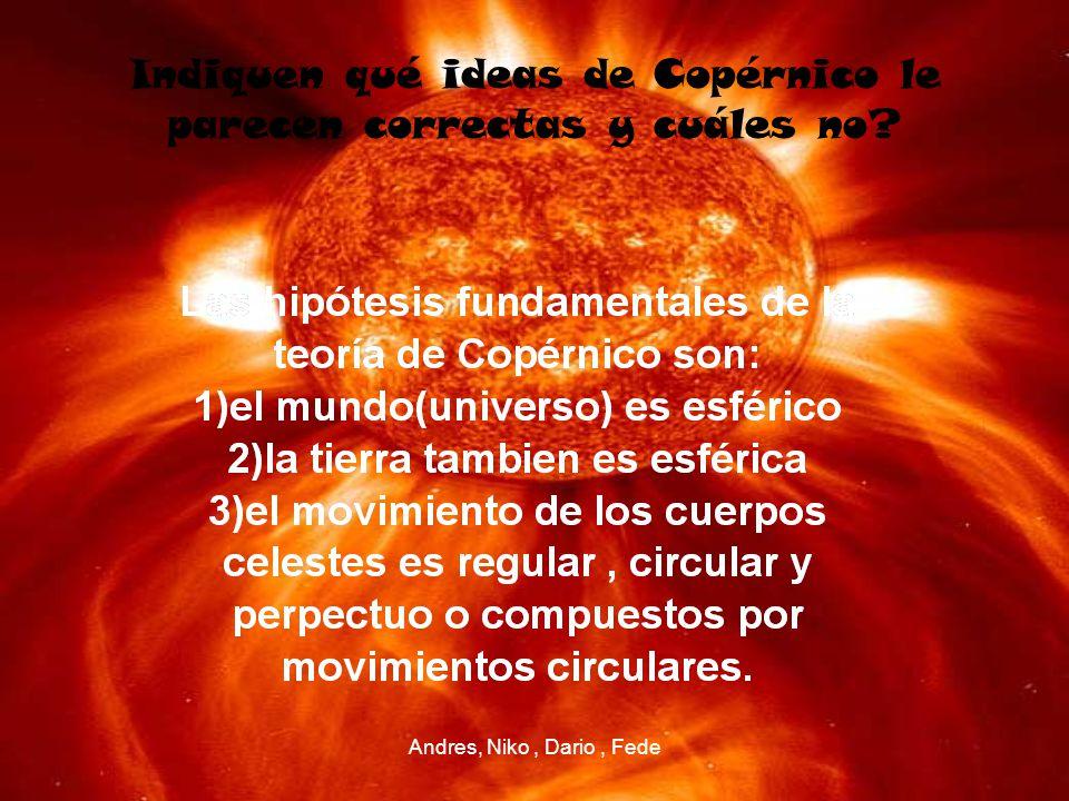 Indiquen qué ideas de Copérnico le parecen correctas y cuáles no
