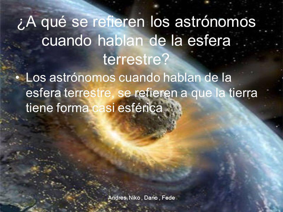 ¿A qué se refieren los astrónomos cuando hablan de la esfera terrestre