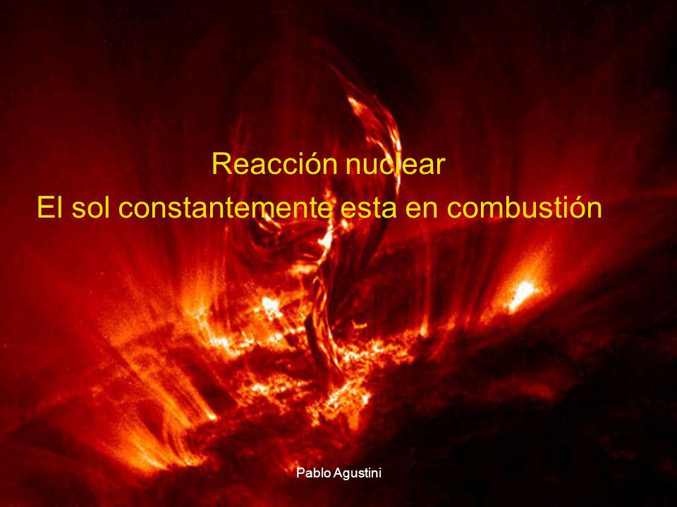 El sol constantemente esta en combustión