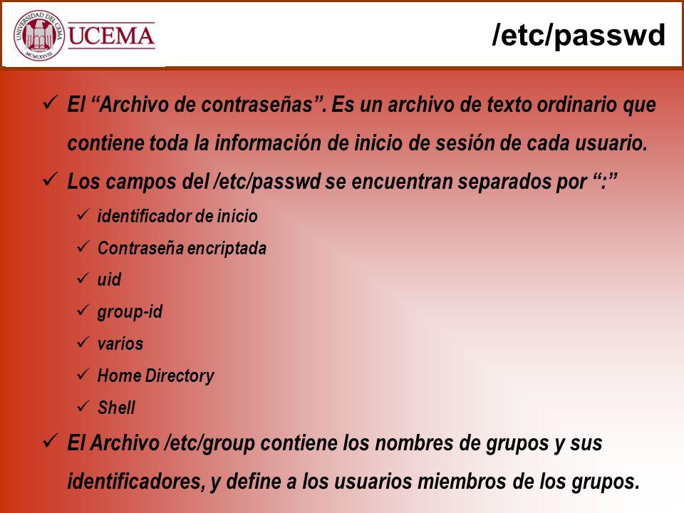 /etc/passwd El Archivo de contraseñas . Es un archivo de texto ordinario que contiene toda la información de inicio de sesión de cada usuario.