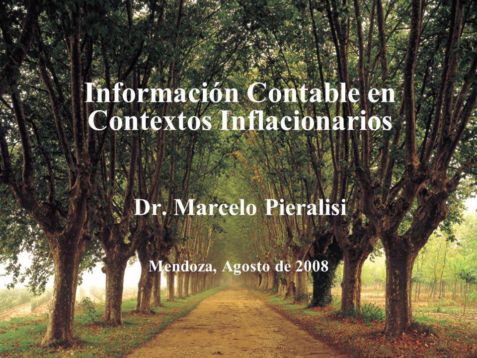 Información Contable en Contextos Inflacionarios Dr. Marcelo Pieralisi