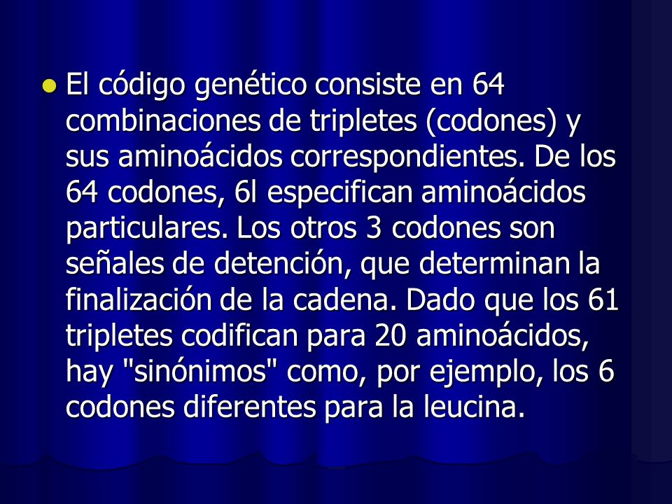 El código genético consiste en 64 combinaciones de tripletes (codones) y sus aminoácidos correspondientes.