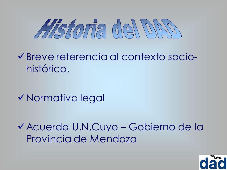 Historia del DAD Breve referencia al contexto socio-histórico.