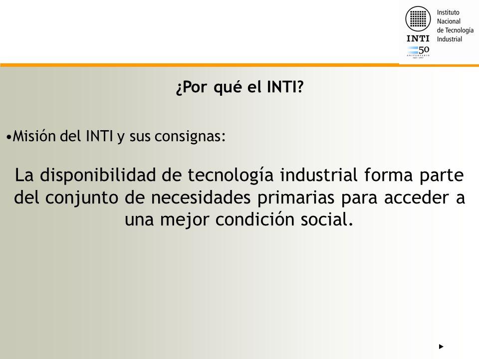 ¿Por qué el INTI Misión del INTI y sus consignas: