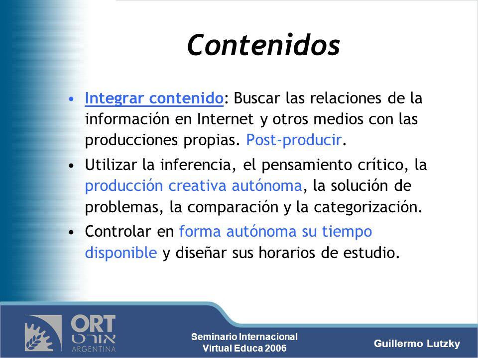 Contenidos Integrar contenido: Buscar las relaciones de la información en Internet y otros medios con las producciones propias. Post-producir.