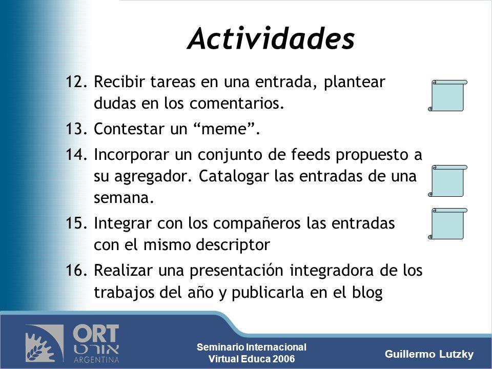 Actividades Recibir tareas en una entrada, plantear dudas en los comentarios. Contestar un meme .