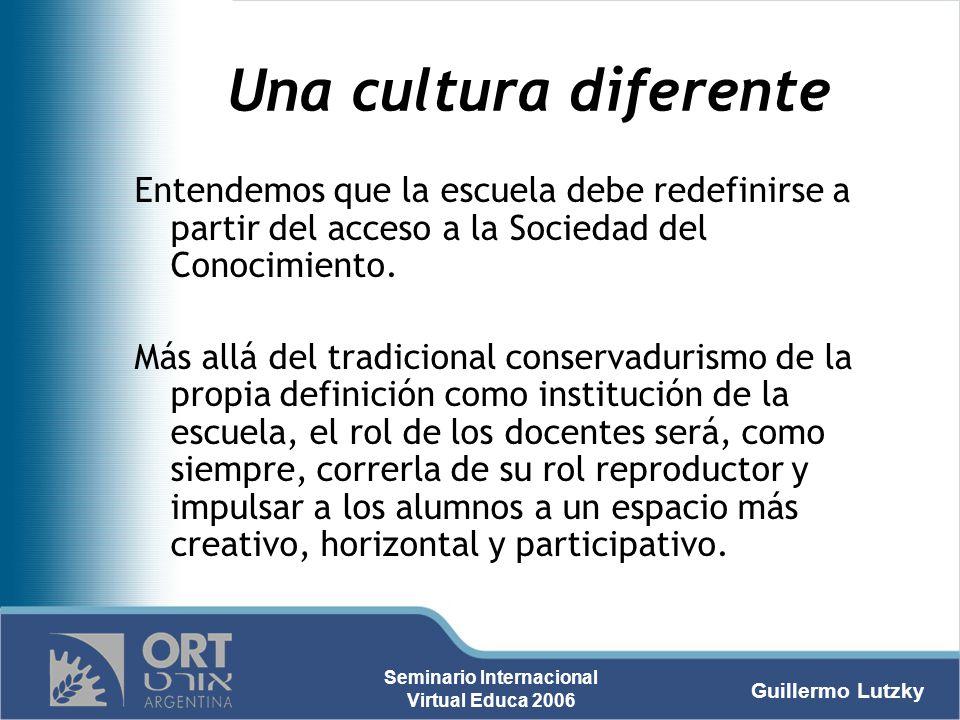 Una cultura diferente Entendemos que la escuela debe redefinirse a partir del acceso a la Sociedad del Conocimiento.