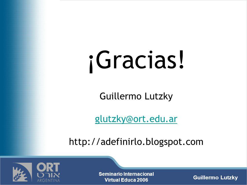¡Gracias! Guillermo Lutzky glutzky@ort.edu.ar