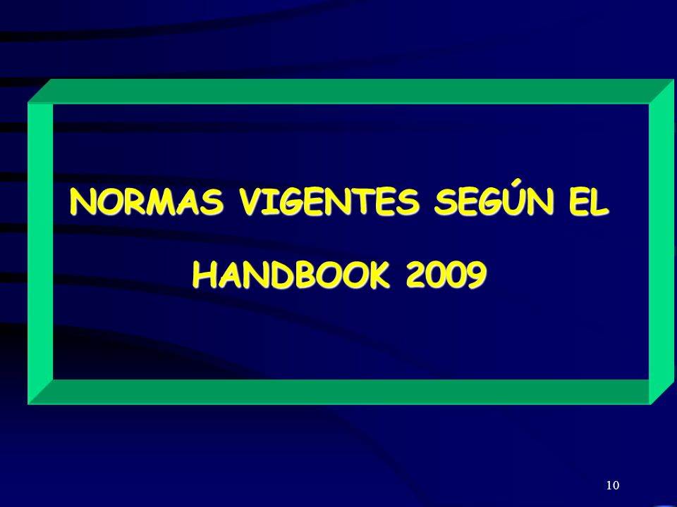 NORMAS VIGENTES SEGÚN EL HANDBOOK 2009