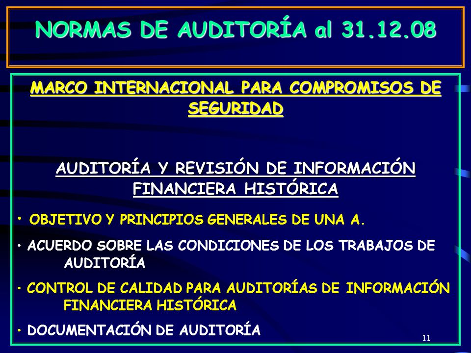 NORMAS DE AUDITORÍA al 31.12.08 MARCO INTERNACIONAL PARA COMPROMISOS DE SEGURIDAD. AUDITORÍA Y REVISIÓN DE INFORMACIÓN FINANCIERA HISTÓRICA.