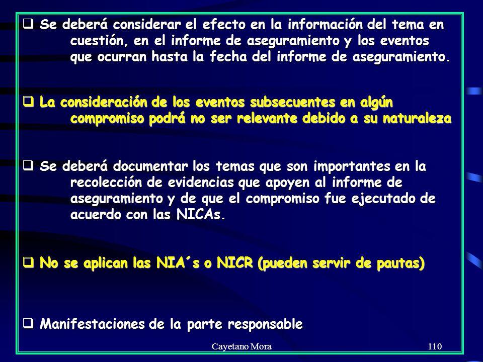No se aplican las NIA´s o NICR (pueden servir de pautas)