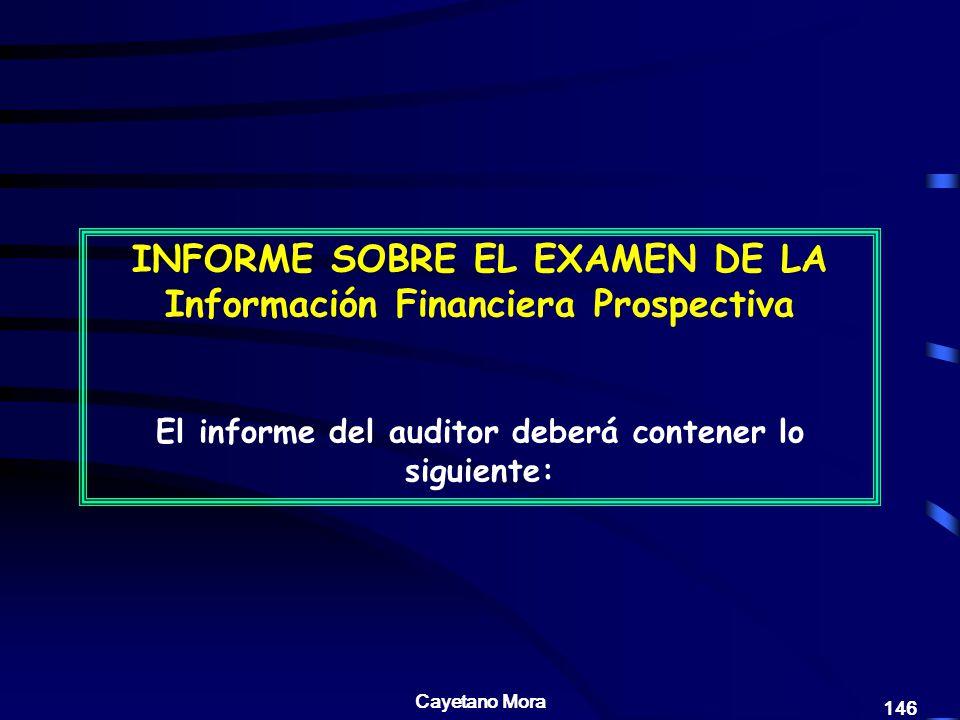 INFORME SOBRE EL EXAMEN DE LA Información Financiera Prospectiva