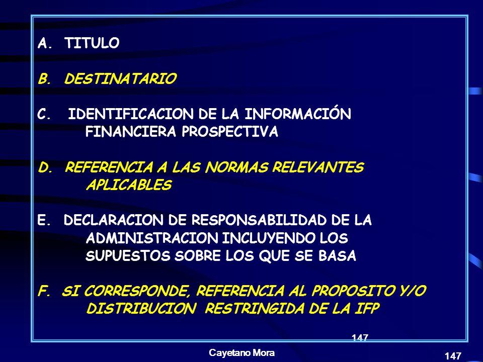 C. IDENTIFICACION DE LA INFORMACIÓN FINANCIERA PROSPECTIVA