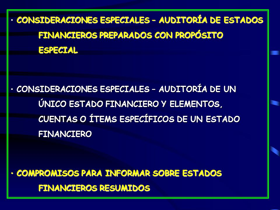 CONSIDERACIONES ESPECIALES – AUDITORÍA DE ESTADOS