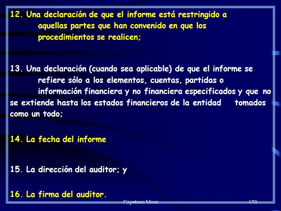 15. La dirección del auditor; y