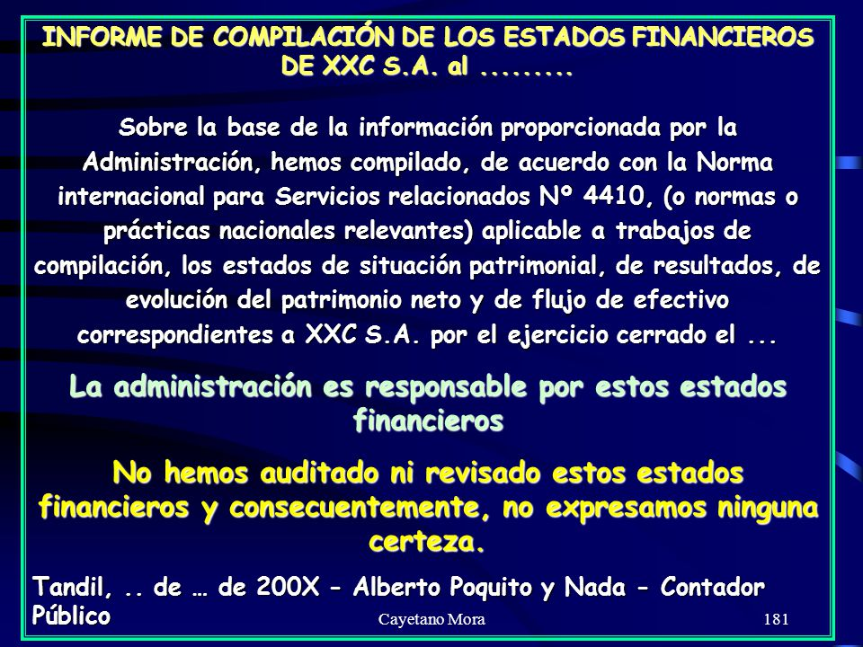 La administración es responsable por estos estados financieros