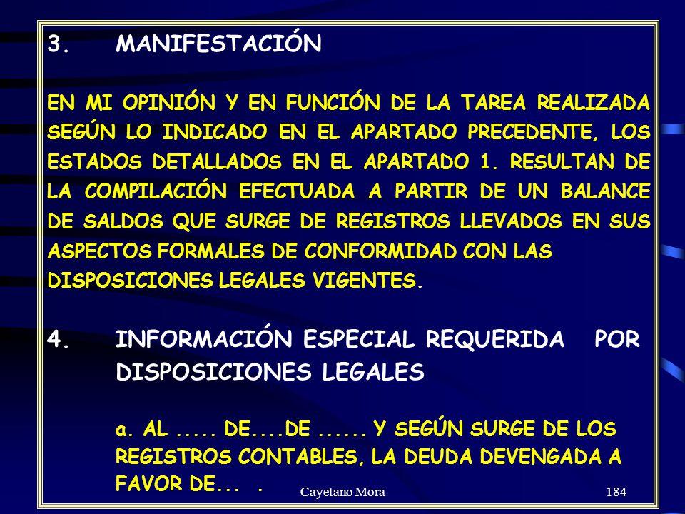 4. INFORMACIÓN ESPECIAL REQUERIDA POR DISPOSICIONES LEGALES