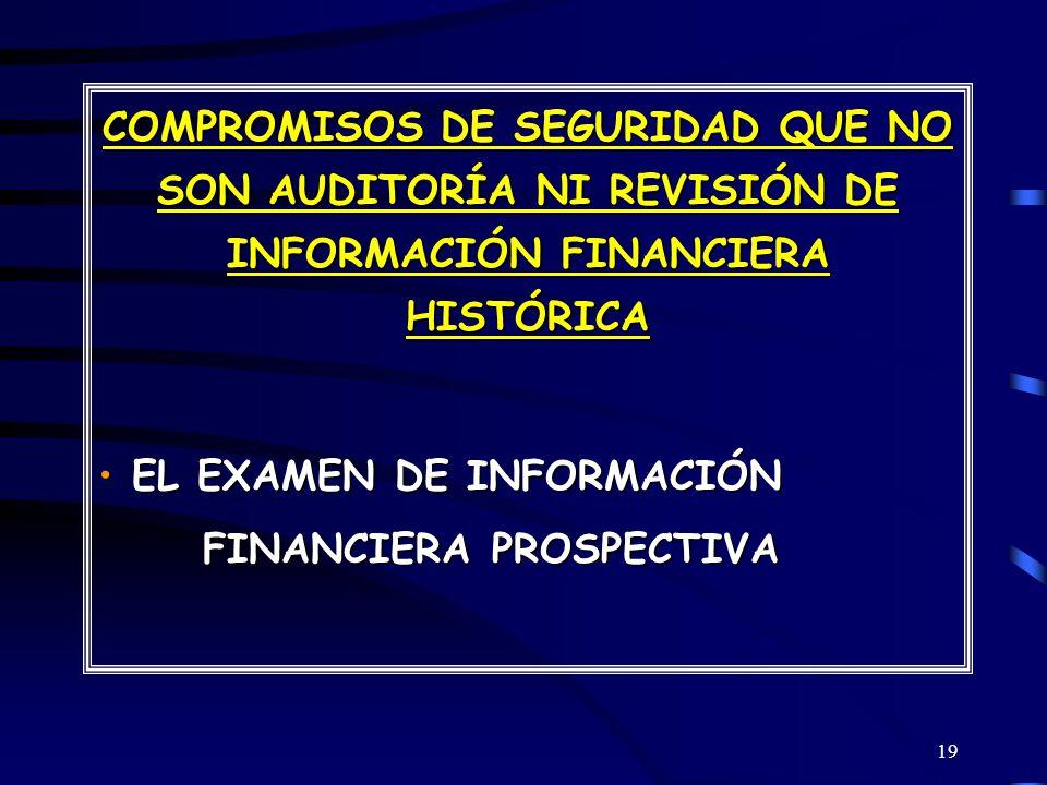 COMPROMISOS DE SEGURIDAD QUE NO SON AUDITORÍA NI REVISIÓN DE INFORMACIÓN FINANCIERA HISTÓRICA