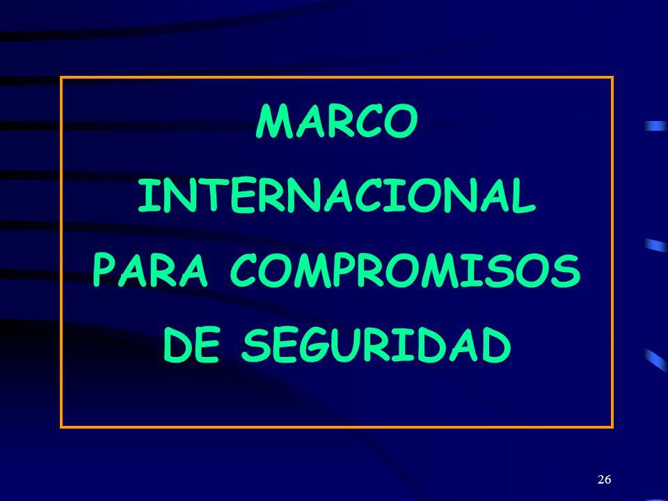 MARCO INTERNACIONAL PARA COMPROMISOS DE SEGURIDAD