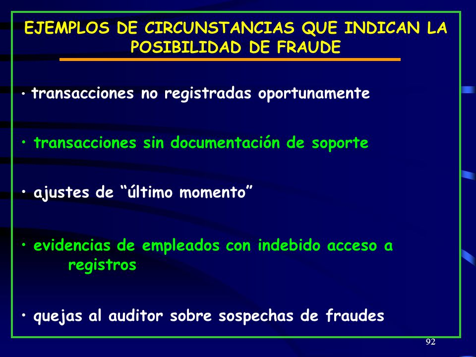 EJEMPLOS DE CIRCUNSTANCIAS QUE INDICAN LA POSIBILIDAD DE FRAUDE