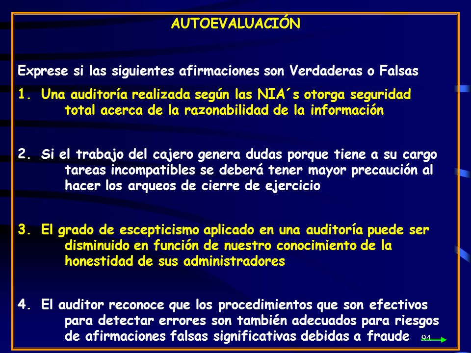 AUTOEVALUACIÓN Exprese si las siguientes afirmaciones son Verdaderas o Falsas.