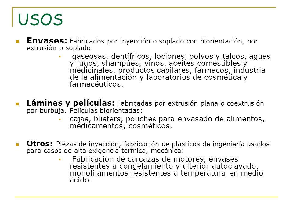 USOS Envases: Fabricados por inyección o soplado con biorientación, por extrusión o soplado: