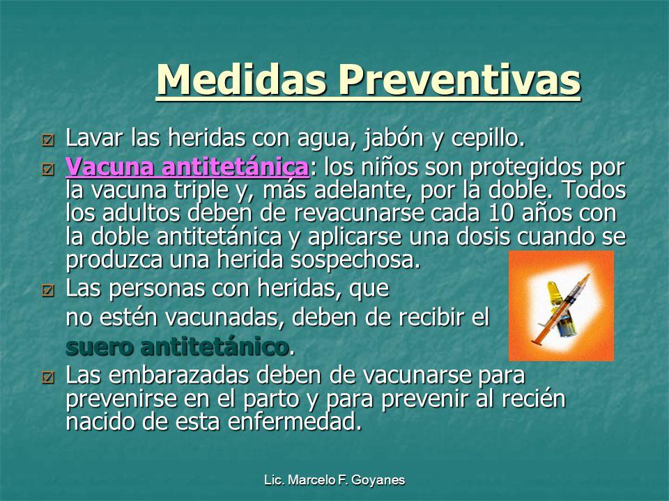 Medidas Preventivas Lavar las heridas con agua, jabón y cepillo.