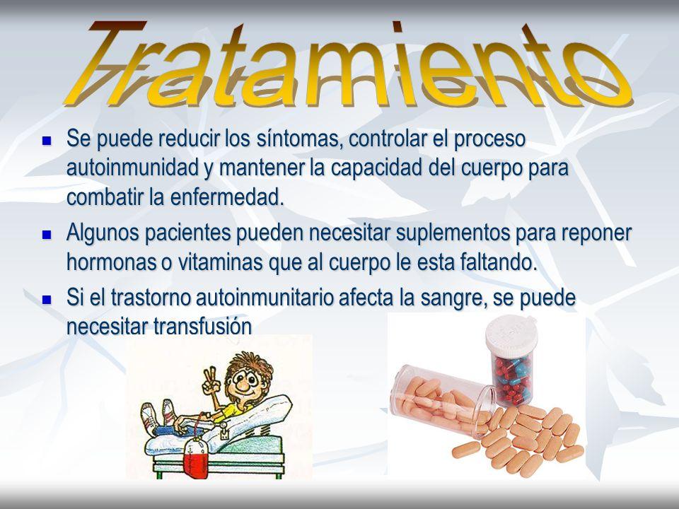 Tratamiento Se puede reducir los síntomas, controlar el proceso autoinmunidad y mantener la capacidad del cuerpo para combatir la enfermedad.