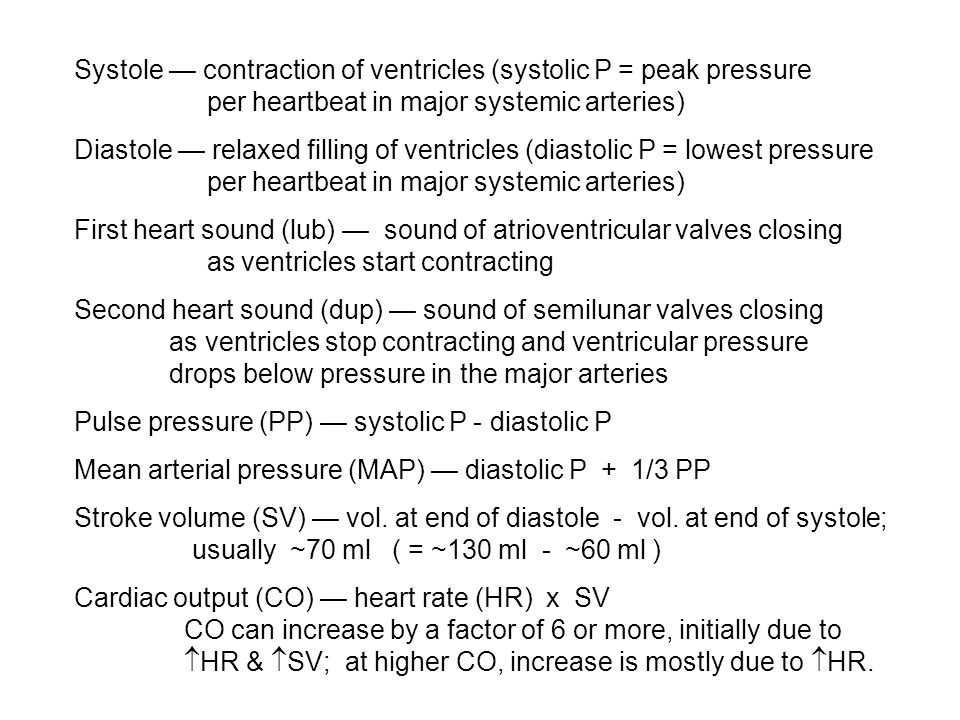 Systole — contraction of ventricles (systolic P = peak pressure