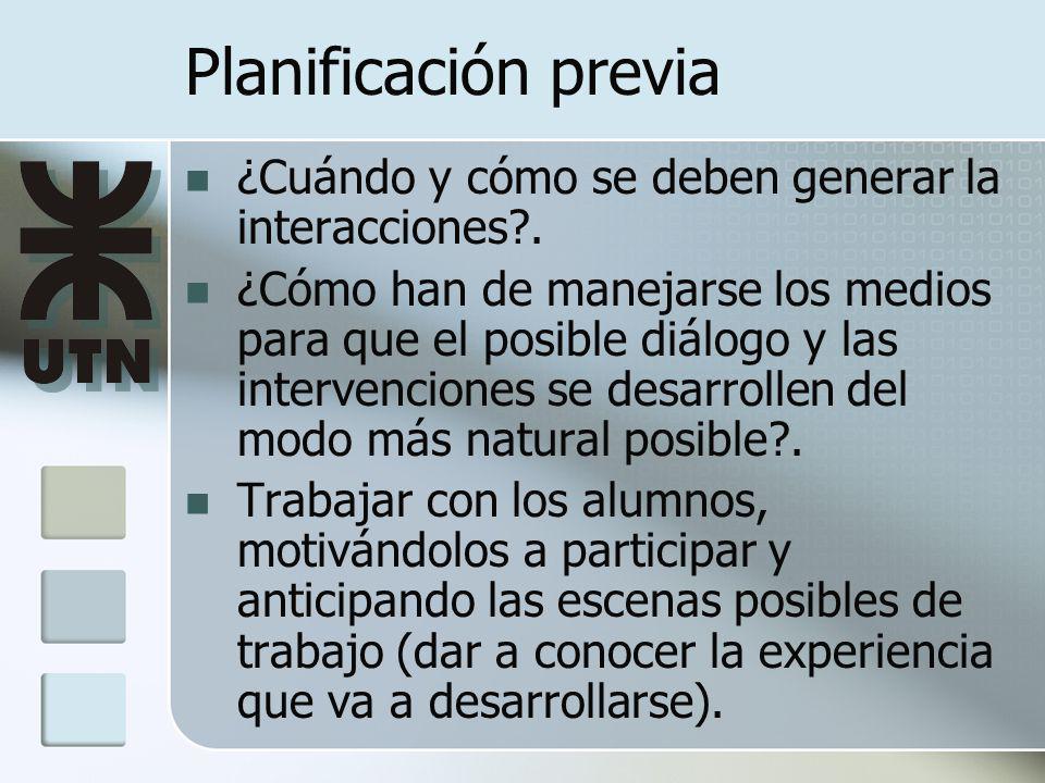 Planificación previa ¿Cuándo y cómo se deben generar la interacciones .