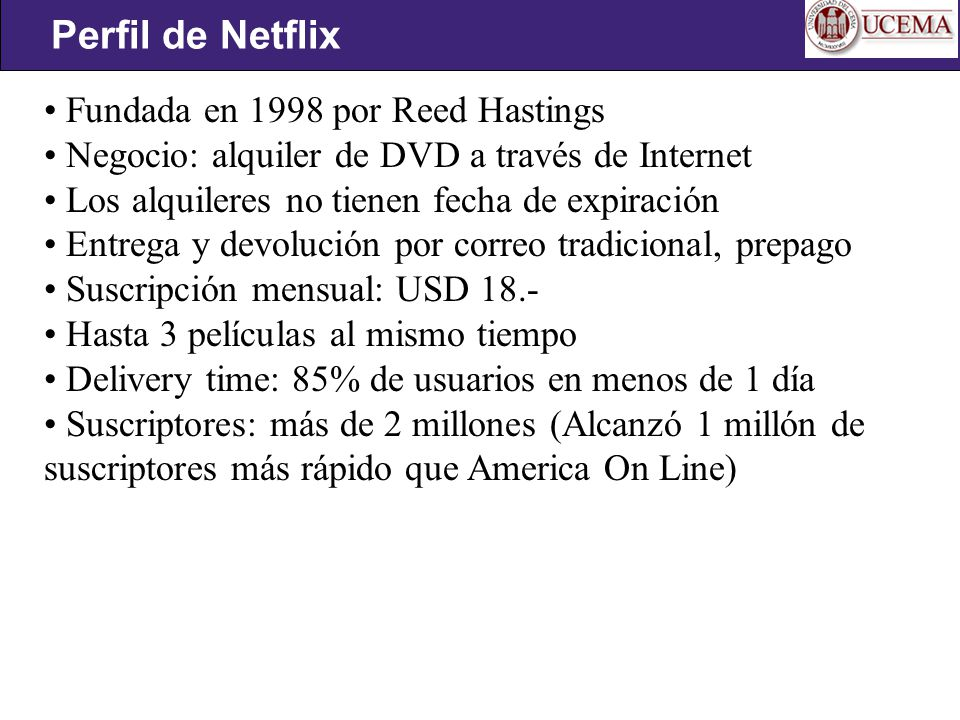 Perfil de Netflix Fundada en 1998 por Reed Hastings
