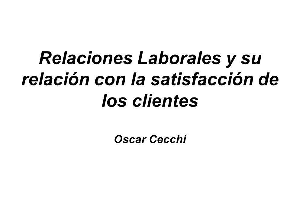 Nombre del documento Relaciones Laborales y su relación con la satisfacción de los clientes Oscar Cecchi.