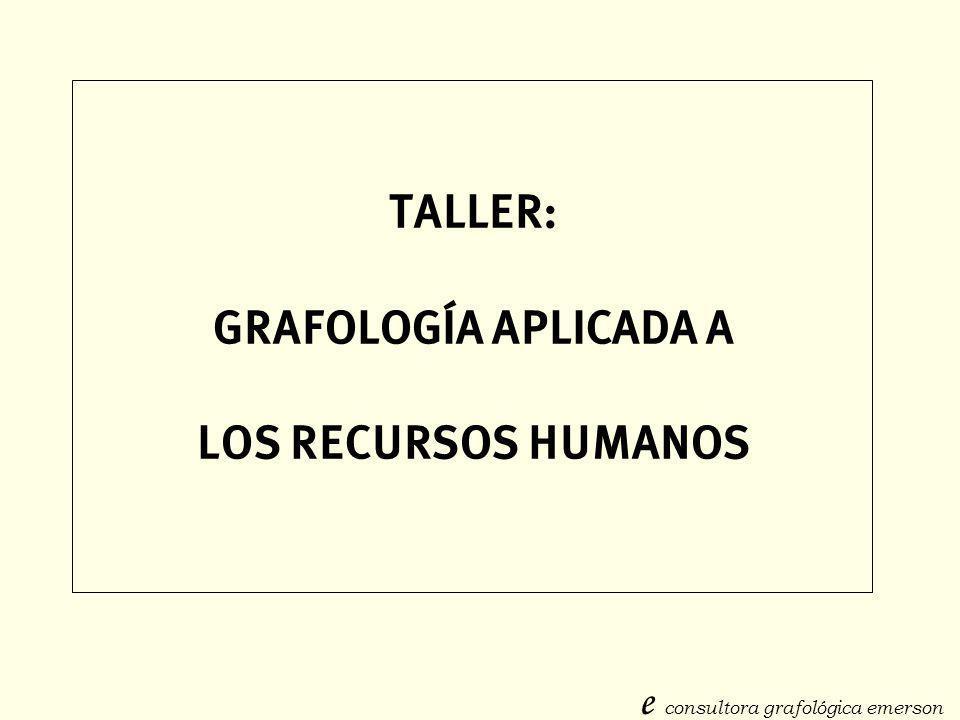 TALLER: GRAFOLOGÍA APLICADA A LOS RECURSOS HUMANOS