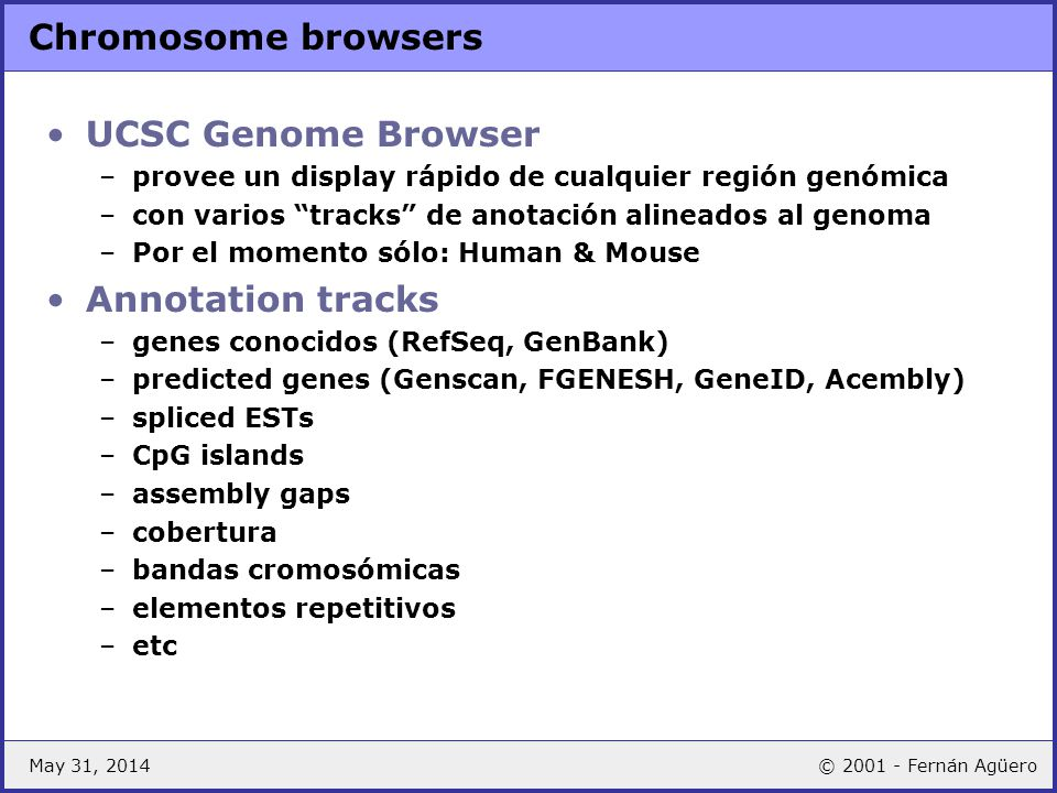 Chromosome browsers UCSC Genome Browser Annotation tracks