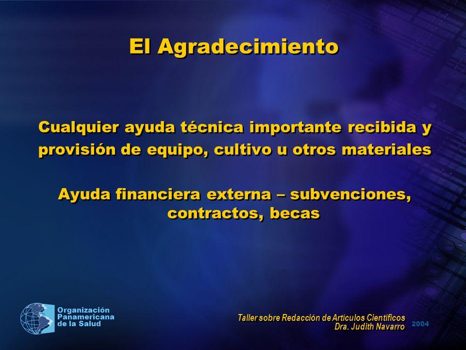 El Agradecimiento Cualquier ayuda técnica importante recibida y