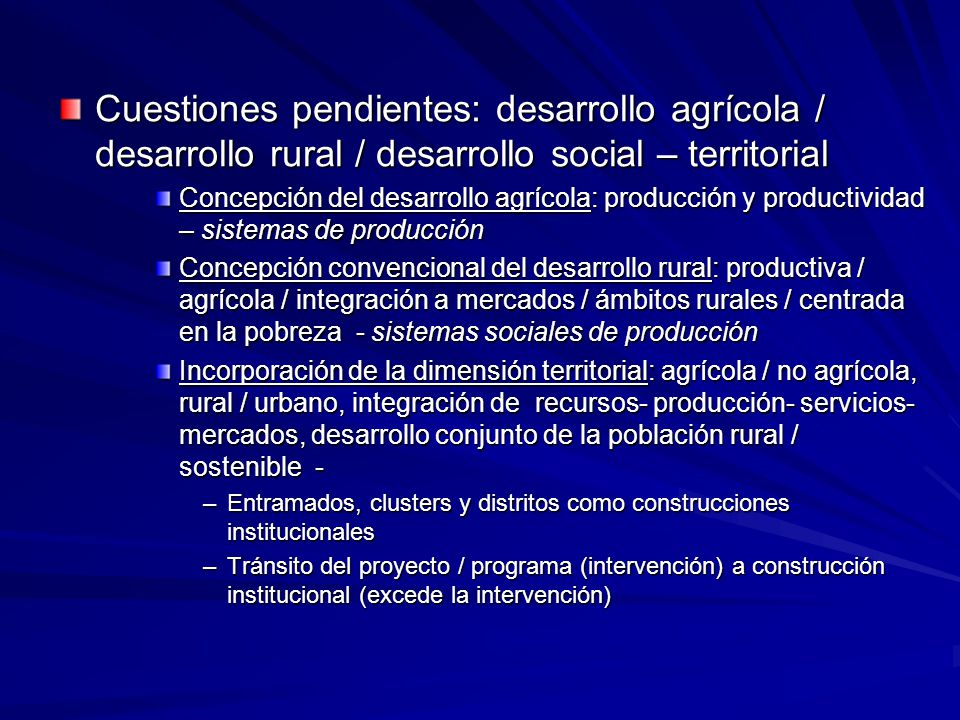 Cuestiones pendientes: desarrollo agrícola / desarrollo rural / desarrollo social – territorial