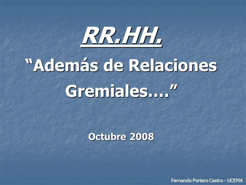 RR.HH. Además de Relaciones Gremiales…. Octubre 2008