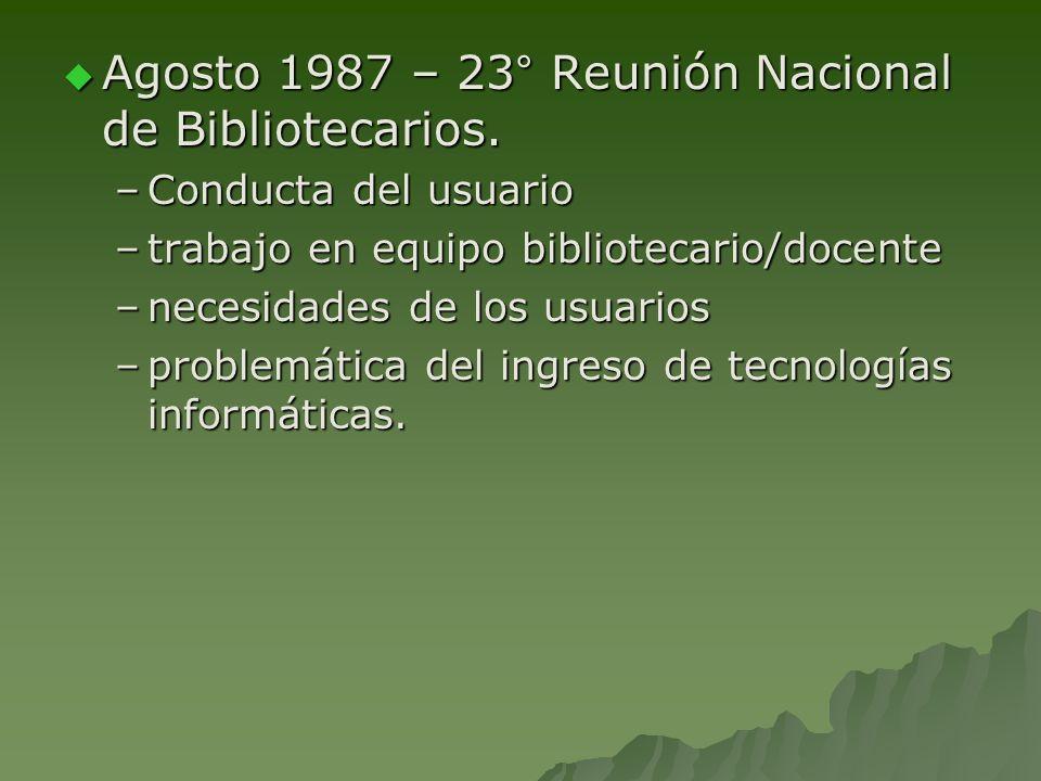 Agosto 1987 – 23° Reunión Nacional de Bibliotecarios.