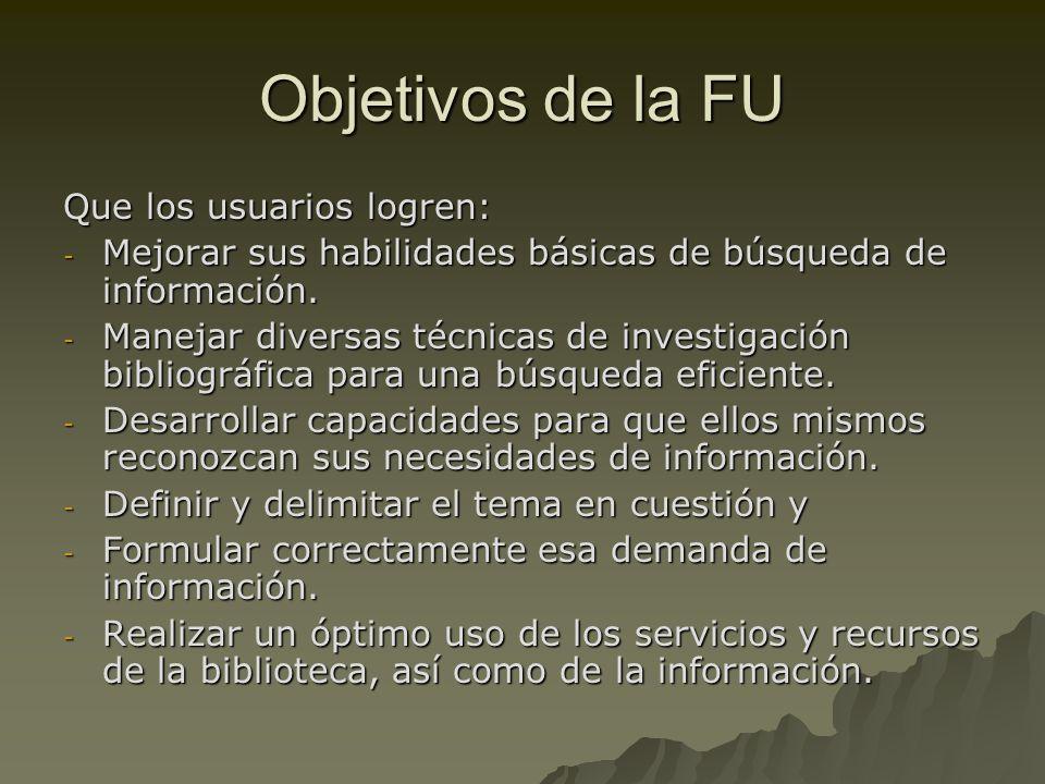 Objetivos de la FU Que los usuarios logren: