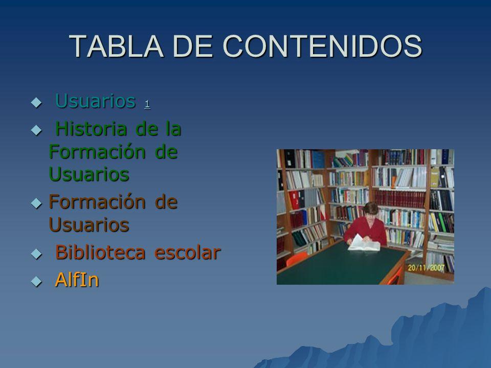 TABLA DE CONTENIDOS Usuarios 1 Historia de la Formación de Usuarios