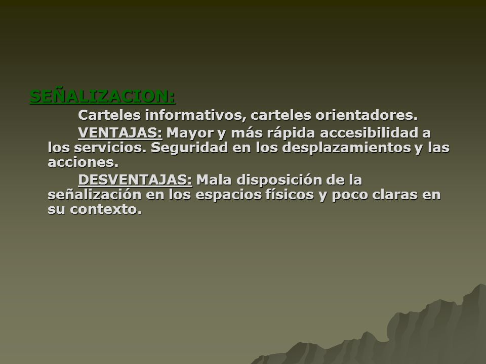 SEÑALIZACION: Carteles informativos, carteles orientadores.