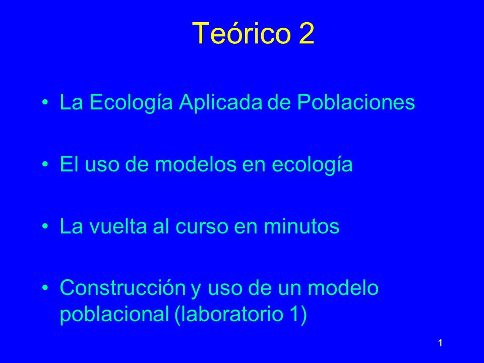 Teórico 2 La Ecología Aplicada de Poblaciones