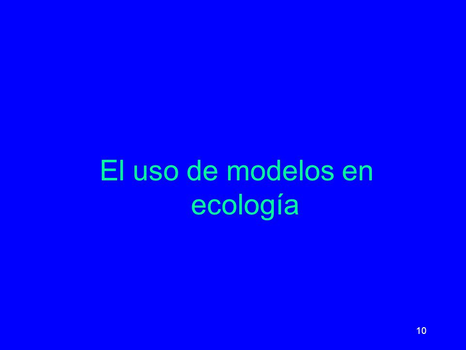 El uso de modelos en ecología