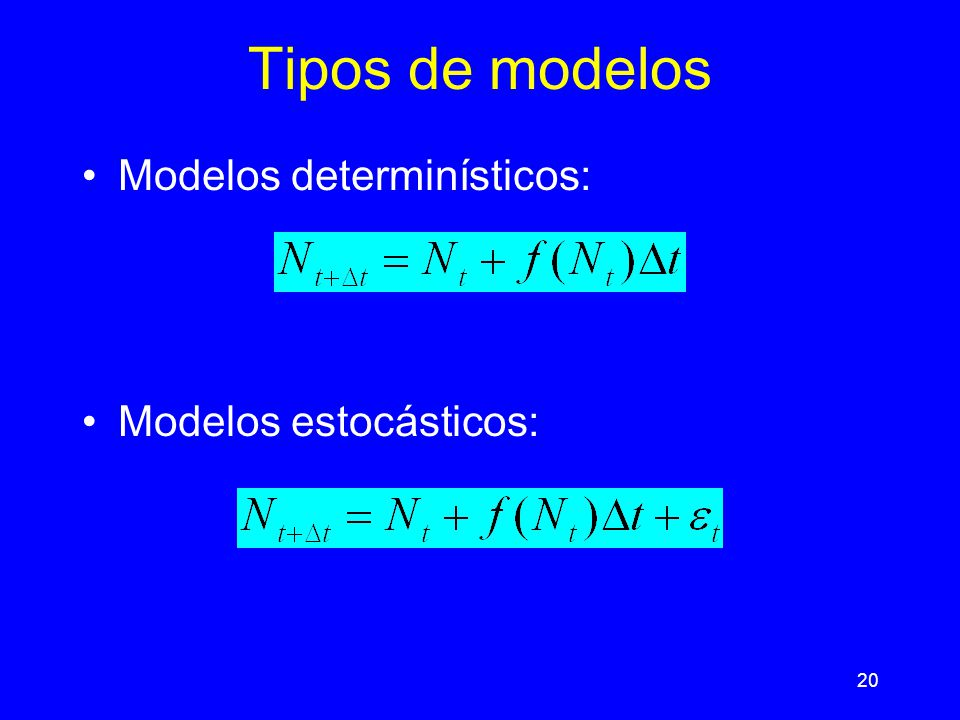 Tipos de modelos Modelos determinísticos: Modelos estocásticos: