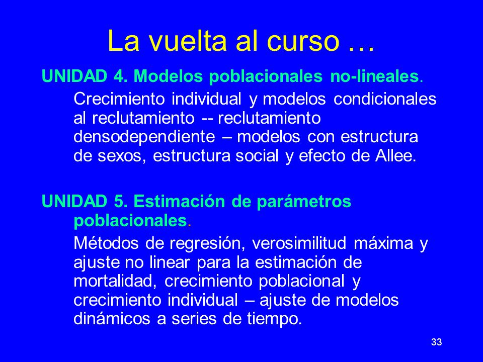La vuelta al curso … UNIDAD 4. Modelos poblacionales no-lineales.