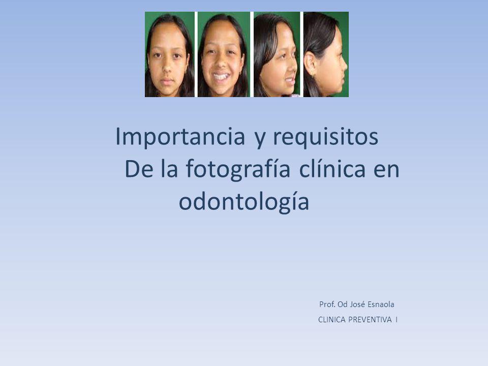 Importancia y requisitos De la fotografía clínica en odontología Prof