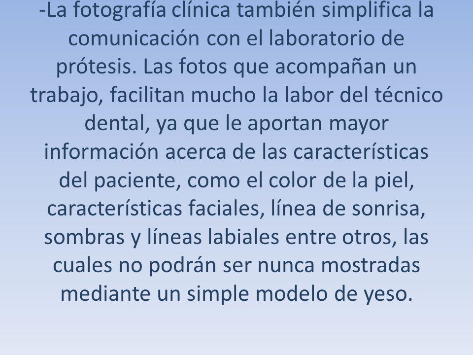 -La fotografía clínica también simplifica la comunicación con el laboratorio de prótesis.